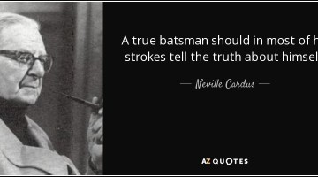 quote-a-true-batsman-should-in-most-of-his-strokes-tell-the-truth-about-himself-neville-cardus-60-27-92